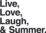 Live love laugh and summer