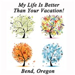 My Life Is Better Than Your Vacation - Bend