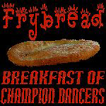Frybread, breakfast of champion dancers
