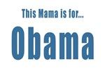 Mama for Obama 08 T-shirts
