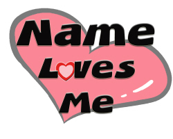 Name loves me