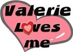 valerie loves me
