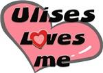 ulises loves me