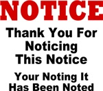 NOTICE Thank You For Noticing This Notice