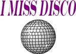 I MISS DISCO