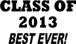 CLASS OF 2013 BEST EVER!