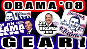<B>Barack Obama 2008 Gear!</B>