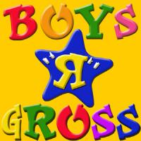 Boys R Gross