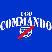 I Go Commando!