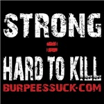 STRONG = HARD TO KILL