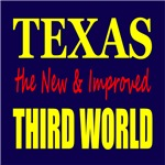Texas the New & Improved THIRD WORLD