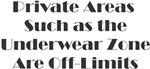 Private Areas Such as The Underwear Zone Are Off L