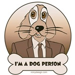 Dog Person Design Humor T-Shirts Magnets, Stickers, and more!