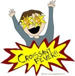 Croissant Fever
