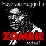 Have You Hugged A Zombie Today?