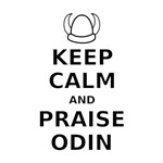 Keep Calm Praise Odin