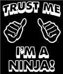 Trust Me Im a Ninja