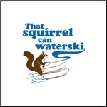 That Squirrel Can Waterski