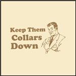 Keep Them Collars Down