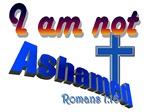 I AM NOT ASHAMED -