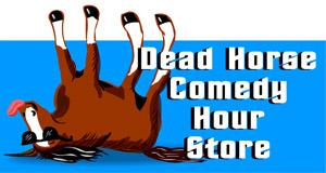 Dead Horse Comedy Hour Store