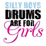 Silly Boys Drums are for Girls