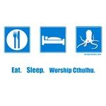 Eat. Sleep. Worship cthulhu