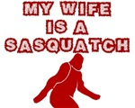 MY WIFE IS A SASQUATCH T-SHIRT GIFT