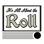 It's All About the Roll
