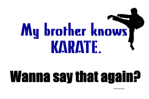 My [Relative] Knows Karate T-Shirts & Merchandise
