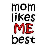 mom likes me best