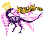 Girls Like Dinosaurs Too