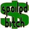 Spoiled Bitch