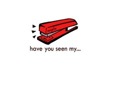 Have You Seen My Stapler