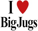 I Love Big Jugs