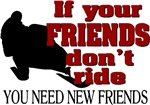If Your Friends Don't Ride