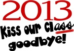 2013, Kiss our Class Goodbye