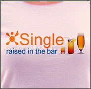 Single Raised in the Bar Drinking T-Shirt