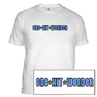 One Hit Wonder T-Shirt