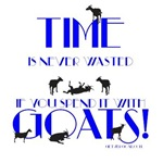 Time Never Wasted Goats
