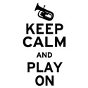 Keep Calm and Play On (Baritone)