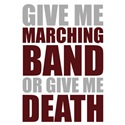 Marching Band or Death