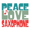 Peace Love Saxophone