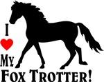 I Love My Fox Trotter