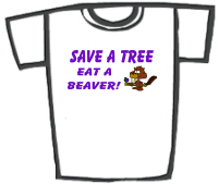 Save a Tree, Eat a Beaver (Lesbian) T-Shirts