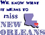 I know what it Means to Miss New Orleans