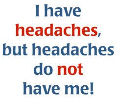Headaches Do NOT Have Me!