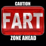CAUTION FART ZONE AHEAD