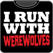 I Run With Werewolves