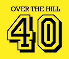 40th Birthday, Over the Hill